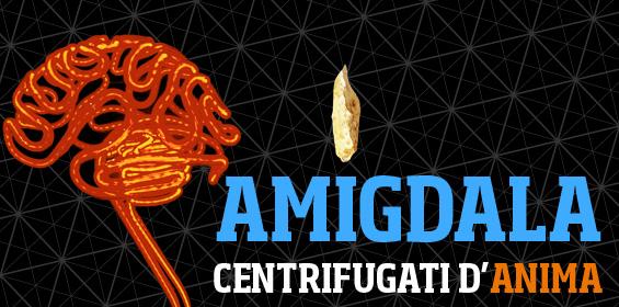 Amigdala – Centrifugàti d'Anima – 02 MORTE (secondo passaggio)
