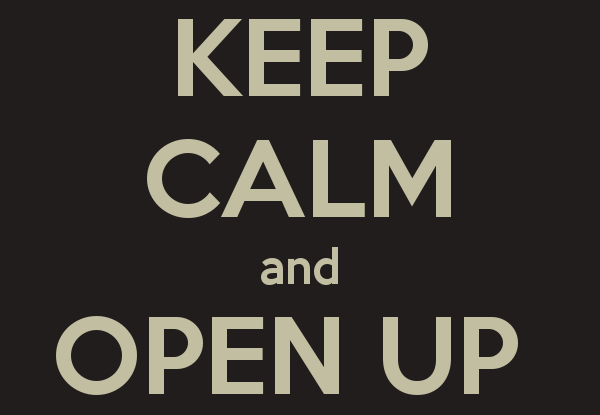 KEEP CALM and OPEN UP