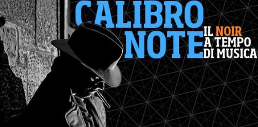CalibroNote – Il Noir come non l'avete mai ascoltato