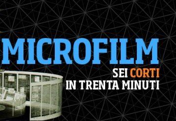 Microfilm – sei corti in trenta minuti