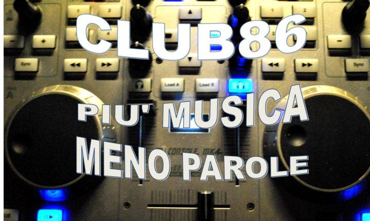 Club 86 – più musica e meno parole