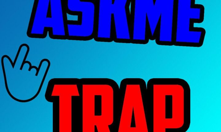 ASK ME TRAP!