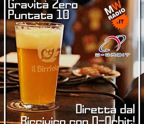 Gravità Zero 20.05.2019 – Diretta dal Birrivico con D-Orbit!